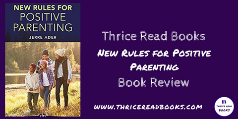Thrice Read Books reviews New Rules for Positive Parenting by Jerre Ader