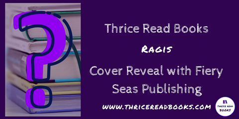 Thrice Read Books hosts the cover reveal for Donna Migliaccio's fantasy novel, RAGIS, coming soon from Fiery Seas Publishing