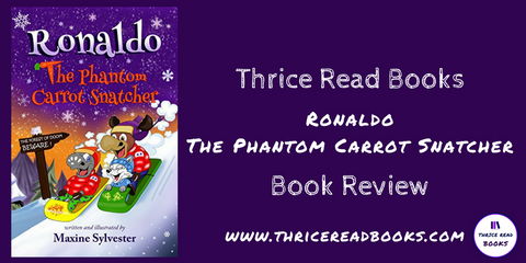 Children's Fantasy Book Review by Sam - Ronaldo The Phantom Carrot Snatcher by Maxine Sylvester