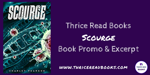 Thrice Read Books is a stop on the blog tour for Charley Pearson's new medical thriller, SCOURGE. Now available from Fiery Seas Publishing