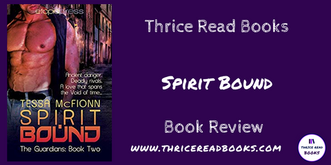 Jenn Reviews book 2 in Tessa McFionn's Guardian series, SPIRIT BOUND - Adult paranormal romance on Thrice Read Books' blog