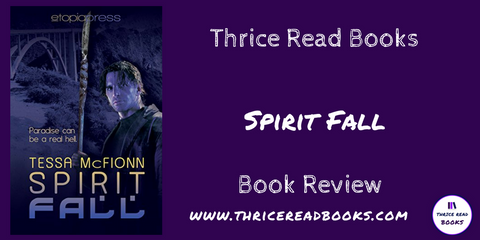 Jenn reviews Tessa McFionn's Guardians series, starting with book 1, Spirit Fall - Adult Paranormal Romance review on the blog at Thrice Read Books