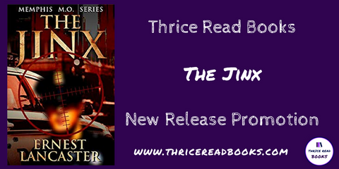 Thrice Read Books hosts Ernest Lancaster's debut novel, THE JINX. New release promotion post.