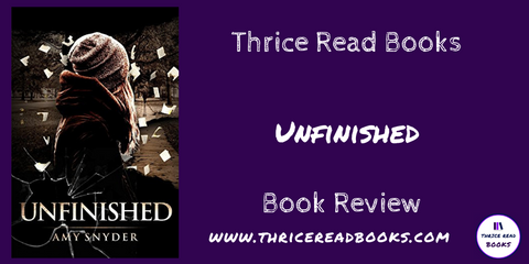 Thrice Read Books review blog post - UNFINISHED by Amy Snyder - Adult Contemporary Women's Fiction