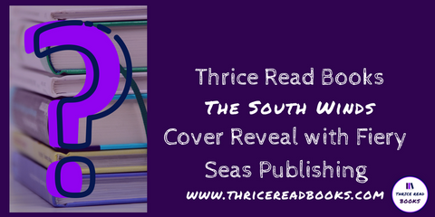 Thrice Read Books hosts Fiery Seas Cover Reveal for Allison Mullinax's upcoming Contemporary Romance The South Winds