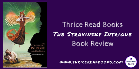 Sam's Teen Read Corner review of The Stravinsky Intrigue by Darrin Kennedy