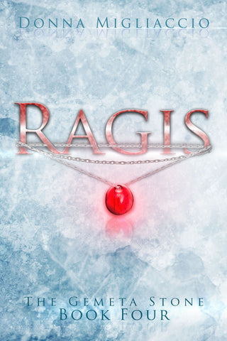 Cover for RAGIS, book 4 in the Gemeta Stone Series by Donna Miggliacio, coming in late August from Fiery Seas Publishing