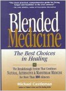 Blended Medicine: The Best Choices in Healing