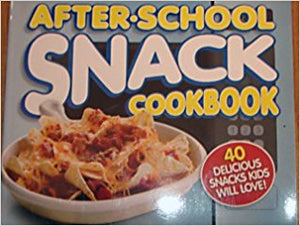 After-School Snack Cookbook