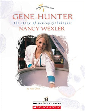 Gene Hunter: The Story Of Neuropsychologist Nancy Wexler (Women's Adventures in Science)