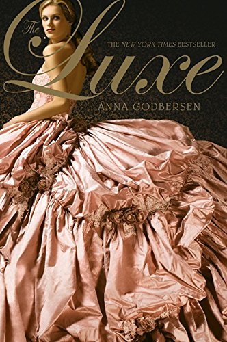 The Luxe (Luxe Series book 1)