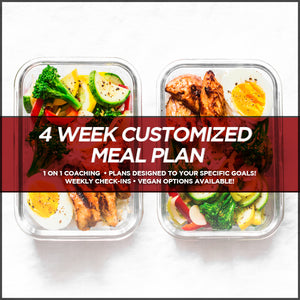 4 WEEK CUSTOMIZED MEAL PLAN