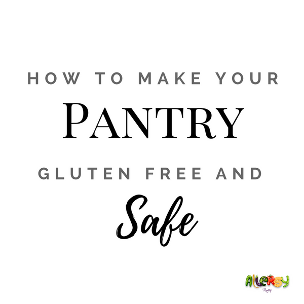 How To Make Your Pantry Gluten Free And Safe