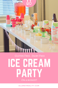 Gluten Free, Dairy Free Ice Cream Party- On A Budget
