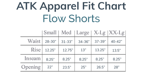 Measurements for the inseam, rise, leg opening and waist for ATK Apparel Flow Shorts.