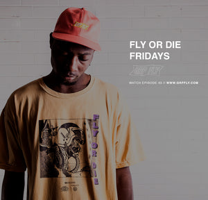 FLY OR DIE FRIDAYS EP 43