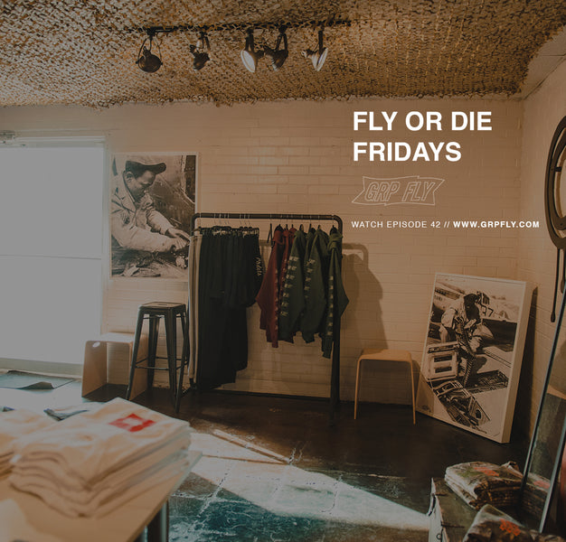 FLY OR DIE FRIDAYS EP 42