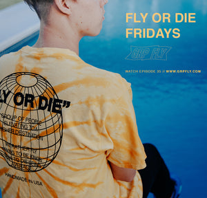 FLY OR DIE FRIDAYS EP 35