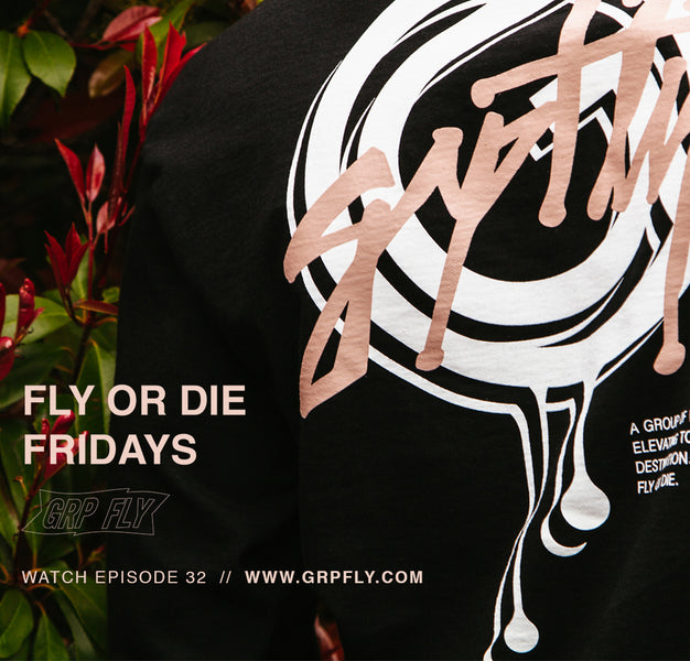 FLY OR DIE FRIDAY EP 32