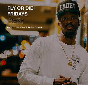 FLY OR DIE EP FRIDAYS 38