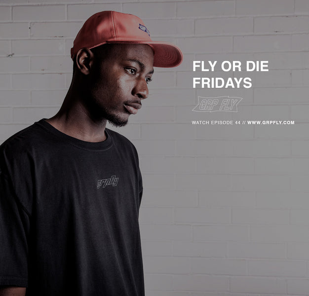 FLY OR DIE FRIDAYS EP 44
