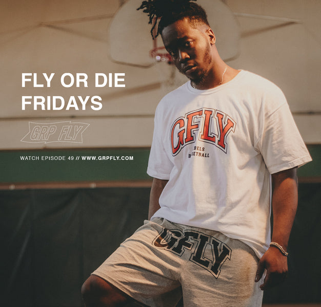 FLY OR DIE FRIDAYS EP 49