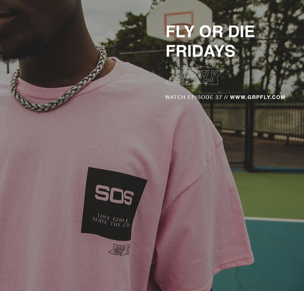 FLY OR DIE FRIDAYS EP 37