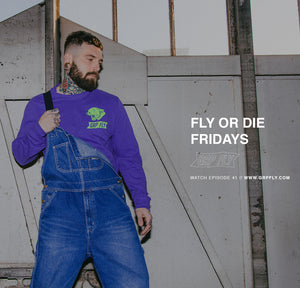 FLY OR DIE FRIDAYS EP 41