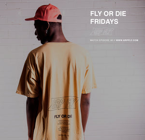 FLY OR DIE FRIDAYS EP 46