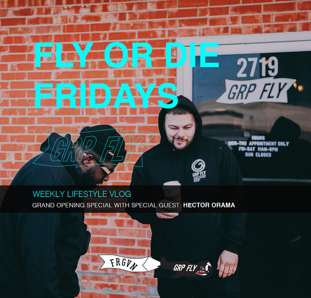 FLY OR DIE FRIDAYS - SPECIAL EPISODE