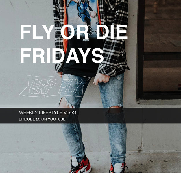 FLY OR DIE FRIDAY EP 23
