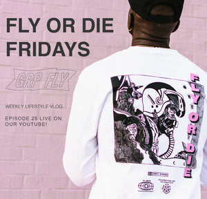FLY OR DIE FRIDAYS EP 25
