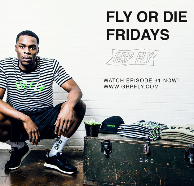 FLY OR DIE FRIDAY EP 31