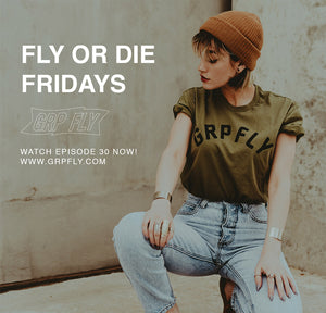 FLY OR DIE FRIDAY EP 30