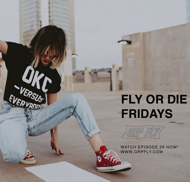 FLY OR DIE FRIDAY EP 29