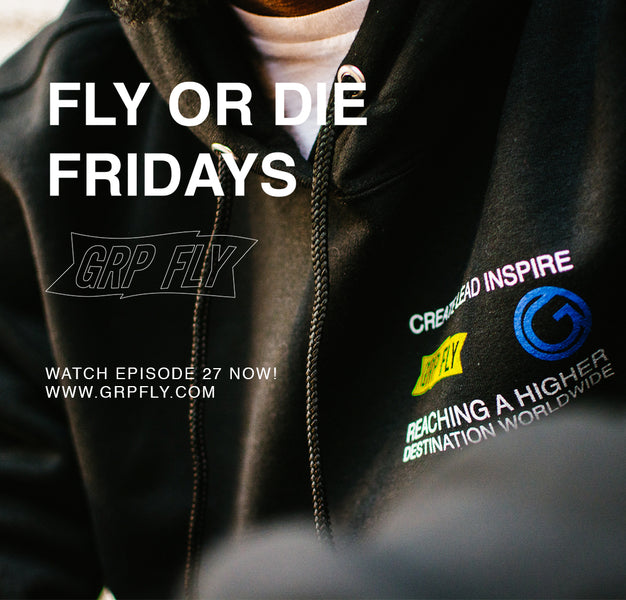 FLY OR DIE FRIDAY EP 27