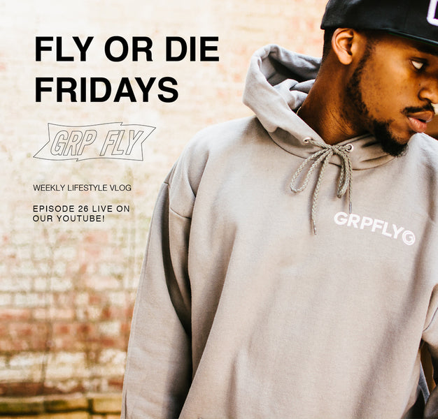 FLY OR DIE FRIDAY EP 26