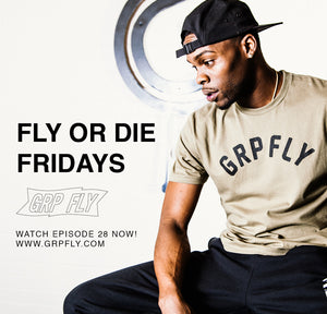 FLY OR DIE FRIDAY EP 28