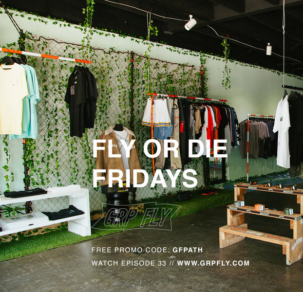 FLY OR DIE FRIDAYS EP 34
