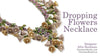 Beadweaving 766 -  Dropping Flowers Necklace Pattern by Allie Buchman