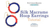 Silk Macrame Hoop Earrings Pattern