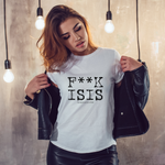 F**K ISIS Women's T-Shirt (MADE IN THE USA)
