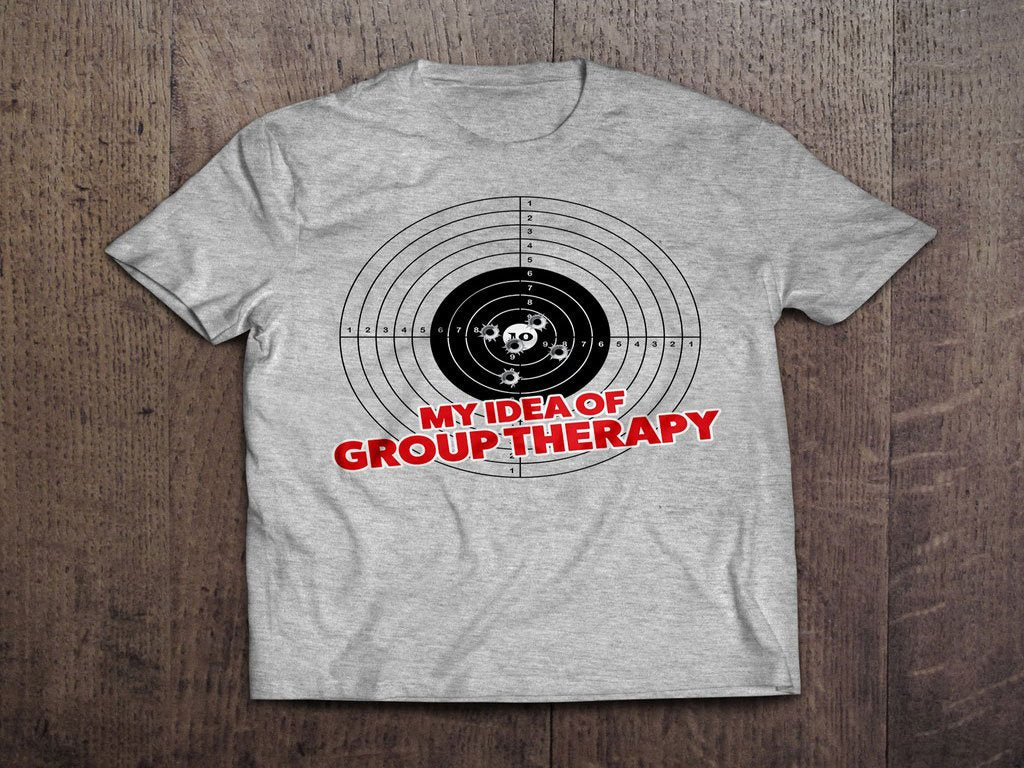 My Idea of Group Therapy T-Shirt (MADE IN THE USA)