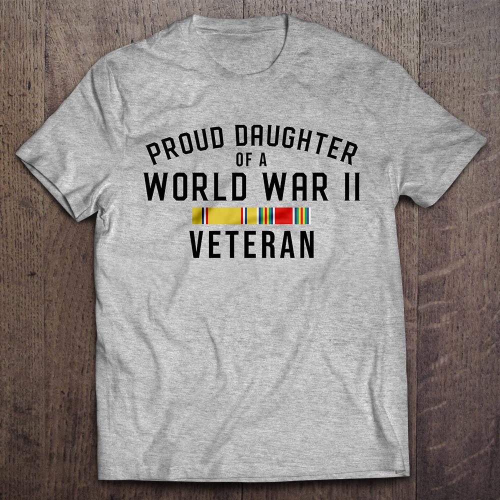 Proud Daughter of a WWII Veteran T-shirt (MADE IN THE USA)