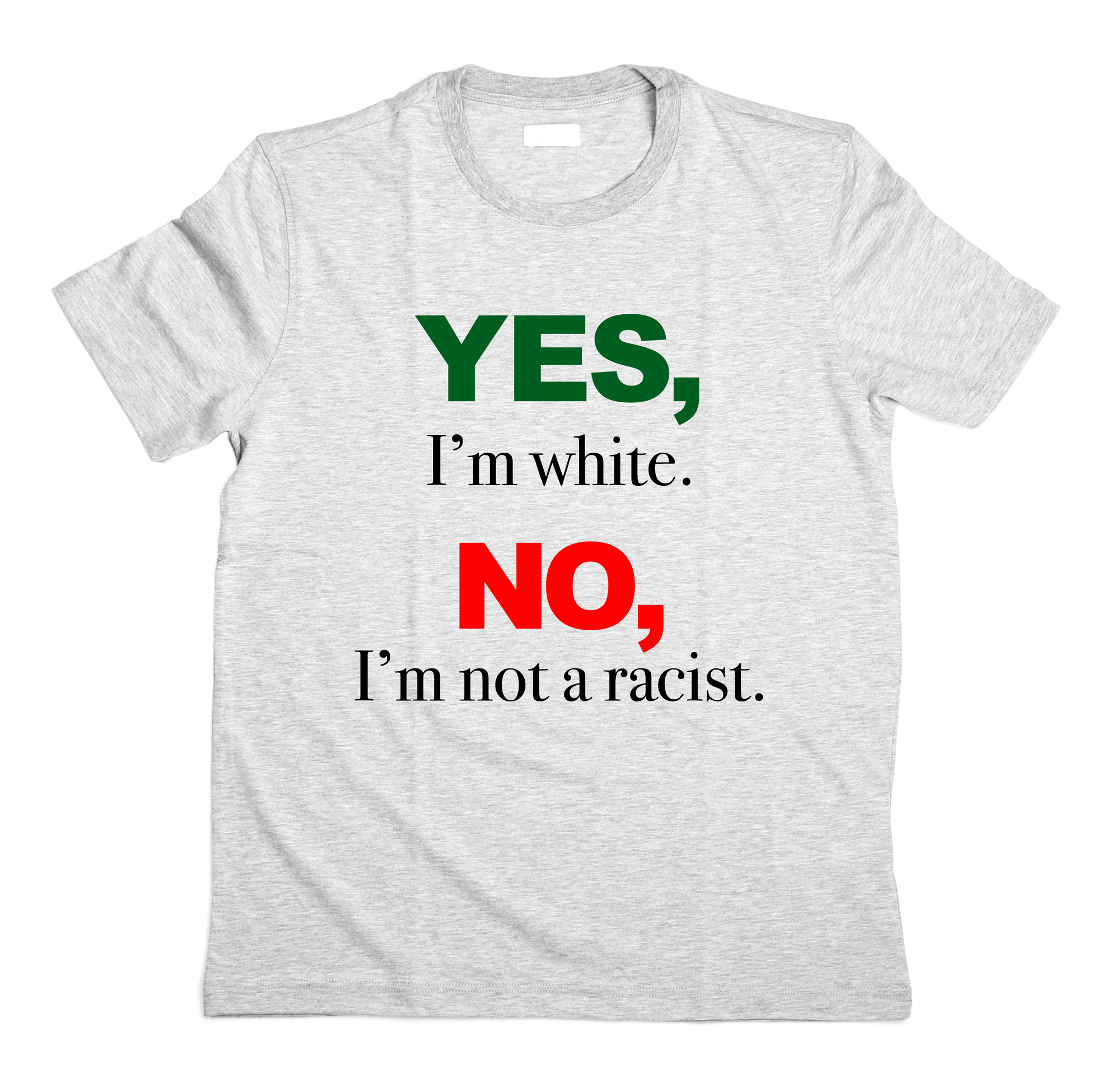 Yes, I'm White. Conservative T-Shirt (MADE IN THE USA)