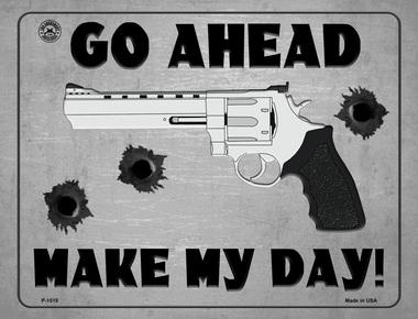 Go Ahead Make My Day (metal sign)
