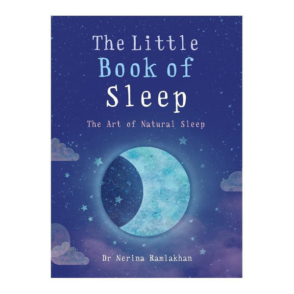 The Little Book of Sleep: The Art of Natural Sleep by Dr Nerina Ramlakhan