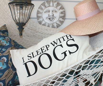"Cushion ""I Sleep With Dogs"""