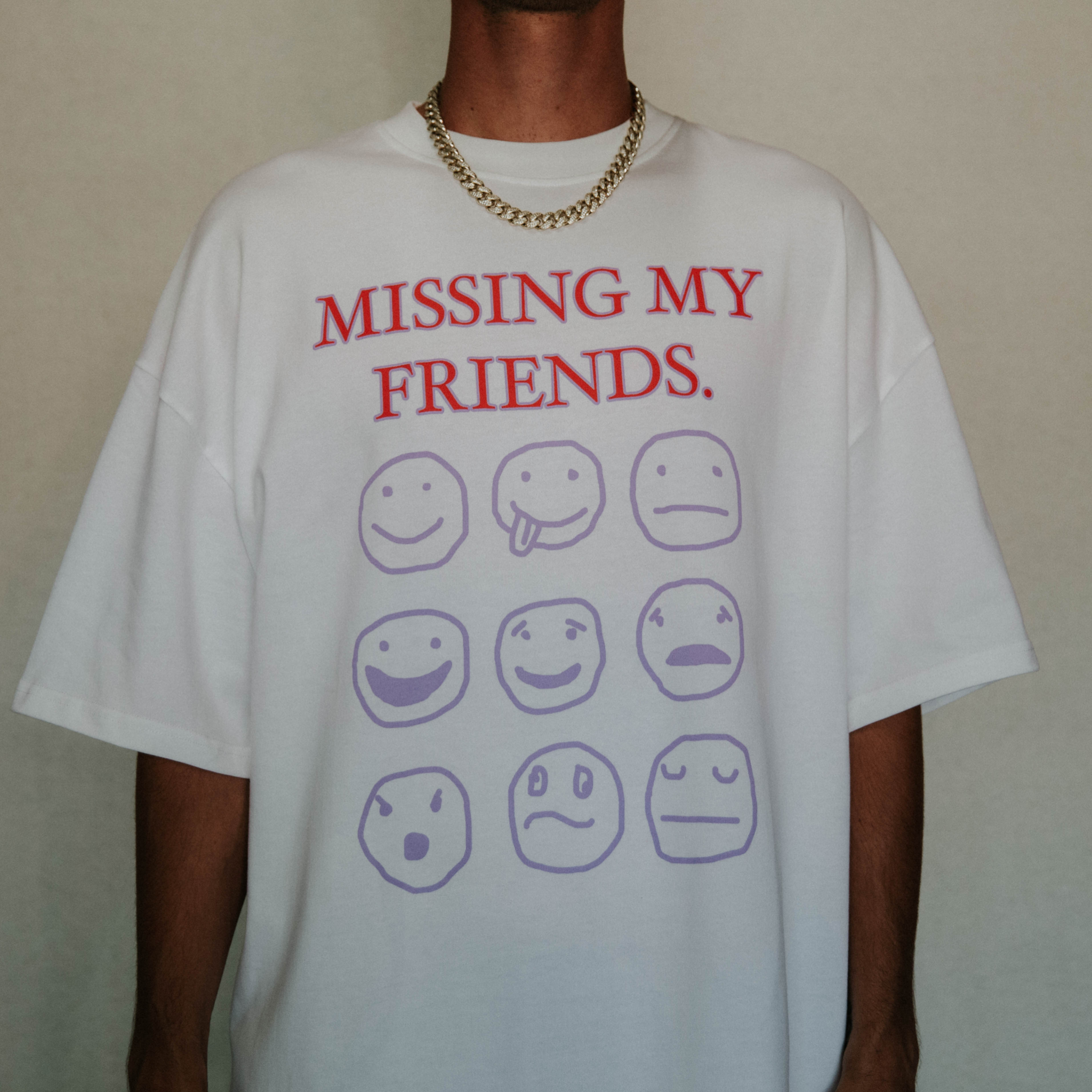 Missing My Friends Tee
