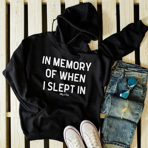 In Memory Of When I Slept In Hoodie